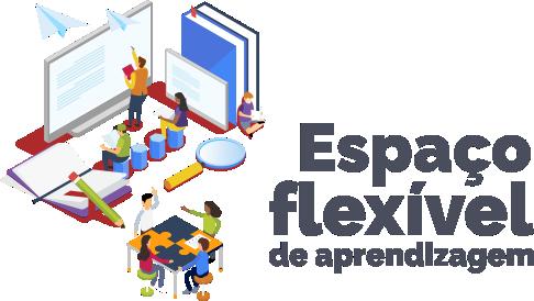 Espaço Flexível de Aprendizagem: ressignificando a sala de aula.