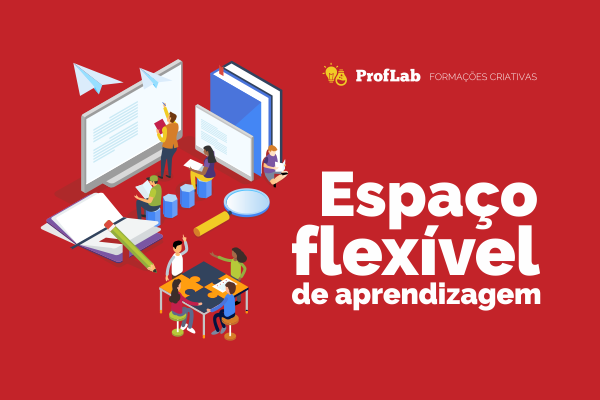 Espaço Flexível de Aprendizagem: ressignificando a sala de aula com Paulo André da Silva
